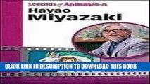 [PDF] FREE Hayao Miyazaki: Japan s Premier Anime Storyteller (Legends of Animation) [Read] Online