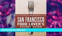 Popular Book Patricia Unterman s San Francisco Food Lover s Pocket Guide, Second Edition: Includes