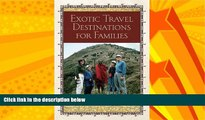 For you Exotic Travel Destinations for Families