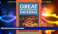 Choose Book Great Wisconsin Taverns: Over 100 Distinctive Badger Bars (Trails Books Guide)