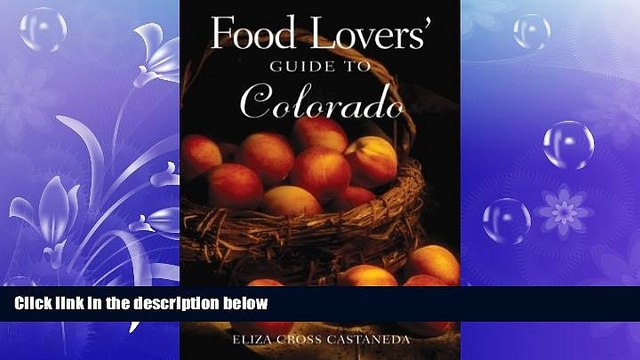Pdf Online Food Lovers  Guide to Colorado: Best Local Specialties, Shops, Recipes, Restaurants,