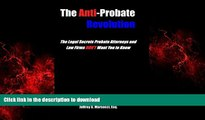 READ THE NEW BOOK The Anti-Probate Revolution: The Legal Secrets Probate Attorneys And Law Firms