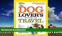 Enjoyed Read The Dog Lover s Guide to Travel: Best Destinations, Hotels, Events, and Advice to