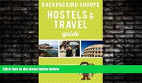 For you Backpacking Europe Hostels   Travel Guide 2013