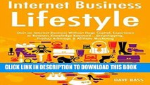 [PDF] Internet Business Lifestyle: Start an Internet Business Without Huge Capital, Experience or