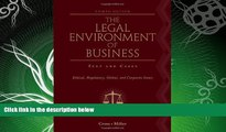 there is  The Legal Environment of Business: Text and Cases: Ethical, Regulatory, Global, and