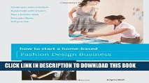 [PDF] How to Start a Home-based Fashion Design Business (Home-Based Business Series) Full Collection