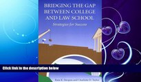 there is  Bridging the Gap Between College and Law School: Strategies for Success