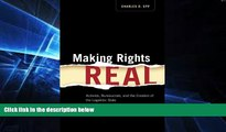 FULL ONLINE  Making Rights Real: Activists, Bureaucrats, and the Creation of the Legalistic State