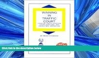 FREE PDF  Winning in Traffic Court : I Fight MY Traffic Tickets in Court, on My Own...and Usually