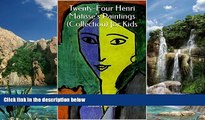 Big Deals  Twenty-Four Henri Matisse s Paintings (Collection) for Kids  Full Ebooks Best Seller