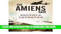 [PDF] FREE The Amiens Raid: Secrets Revealed [Download] Online