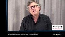 Zemmour et Naulleau: Michel Onfray critiqué, il répond à Eric Zemmour et tacle le programme (Vidéo)