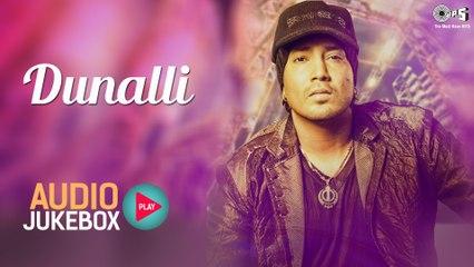 Mika Singh's Dunalli Audio Songs Jukebox | Full Album Songs | Superhit Punjabi Songs