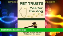read here  Pet Trusts: Yes for the Dog