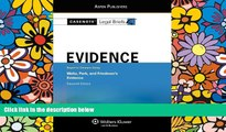 Must Have  Casenote Legal Briefs: Evidence,Keyed to Waltz, Park,   Friedman, Eleventh Edition