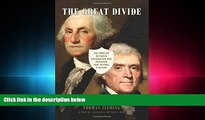 different   The Great Divide: The Conflict between Washington and Jefferson that Defined a Nation