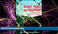 Free [PDF] Downlaod  Secret Trials and Executions: Military Tribunals and the Threat to