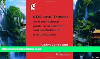Big Deals  ADR and Trusts: An international guide to arbitration and mediation of trust disputes