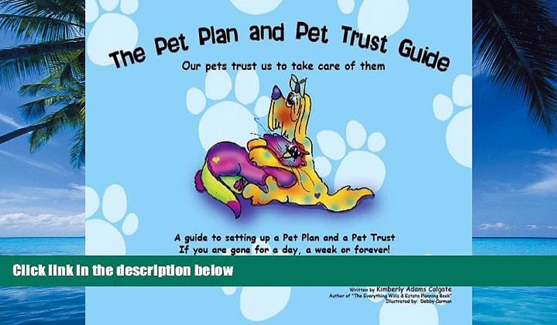 Big Deals  The Pet Plan and Pet Trust Guide: Our Pets Trust Us to Take Care of Them; A Guide to
