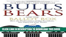 [EBOOK] DOWNLOAD Bulls Bears and the Ballot Box: How the Performance of OUR Presidents Has