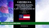 Big Deals  Georgia Firearm, Knife, and Weapon Law Compendium - Gun Laws, Knife Laws, Self-Defense,