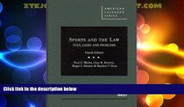 Big Deals  Sports and the Law: Text, Cases and Problems, 4th (American Casebook Series)  Full Read