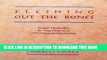 [PDF] Fleshing Out the Bones: Case Histories in the Practice of Chinese Medicine Popular Online