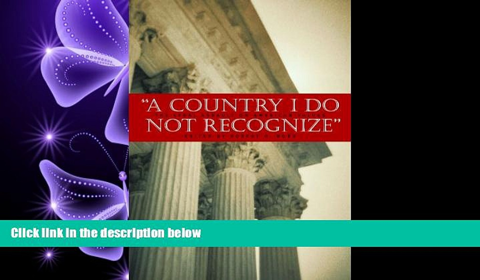 FULL ONLINE  A Country I Do Not Recognize: The Legal Assault on American Values (Hoover