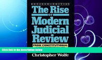 FAVORITE BOOK  The Rise of Modern Judicial Review: From Judicial Interpretation to Judge-Made Law,