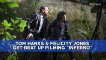 Tom Hanks and Felicity Jones get beat up filming Inferno