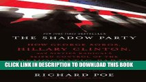 [PDF] The Shadow Party: How George Soros, Hillary Clinton, and Sixties Radicals Seized Control of