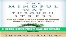 [PDF] The Mindful Way through Stress: The Proven 8-Week Path to Health, Happiness, and Well-Being