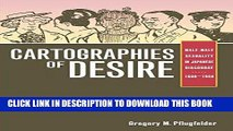 [PDF] Cartographies of Desire: Male-Male Sexuality in Japanese Discourse, 1600-1950 Popular Online