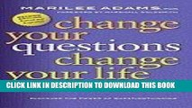 [DOWNLOAD] PDF Change Your Questions, Change Your Life: 10 Powerful Tools for Life and Work