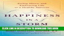 [DOWNLOAD] PDF Happiness in a Storm : Facing Illness and Embracing Life as a Healthy Survivor