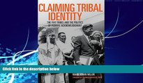 Books to Read  Claiming Tribal Identity: The Five Tribes and the Politics of Federal