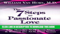 [DOWNLOAD] PDF The 7 Steps to Passionate Love: Why Men Are Not From Mars and Women Are Not From