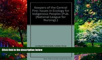 Big Deals  Keepers of the Central Fire Issues in Ecology for Indigenous Peoples: Issues of Health