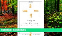 Deals in Books  Keepers of the Central Fire: Issues in Ecology for Indigenous Peoples (NATIONAL