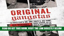 [EBOOK] DOWNLOAD Original Gangstas: The Untold Story of Dr. Dre, Eazy-E, Ice Cube, Tupac Shakur,