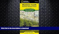 READ BOOK  Manistee South [Manistee National Forest] (National Geographic Trails Illustrated