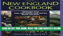 [EBOOK] DOWNLOAD The New England Cookbook: 350 Recipies from Town and Country, Land and Sea,