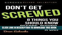 [Free Read] Don t Get Screwed: 8 Things You Should Know Before Buying a Car (Screwed Guide