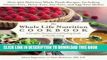 [Read] Ebook The Whole Life Nutrition Cookbook: Over 300 Delicious Whole Foods Recipes, Including