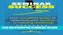 Best Seller Seminar Success - Your Complete Guide to Planning Your Seminar or Training Workshop