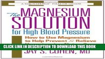 [Read] Ebook The Magnesium Solution for High Blood Pressure (The Square One Health Guides) New
