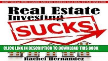 [New] Ebook Real Estate Investing Sucks: How to Deal with Change and Find Success as a Real Estate