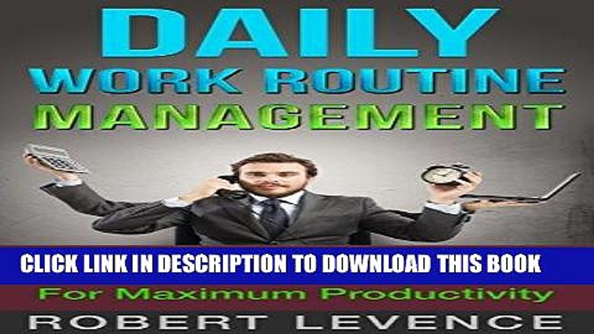 Read Now Daily Work Routine Management: The Ultimate Guide On A Functional Work Routine For