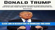 [New] PDF Donald Trump: Donald Trump Biography and Lessons Learned From Donald Trump Books